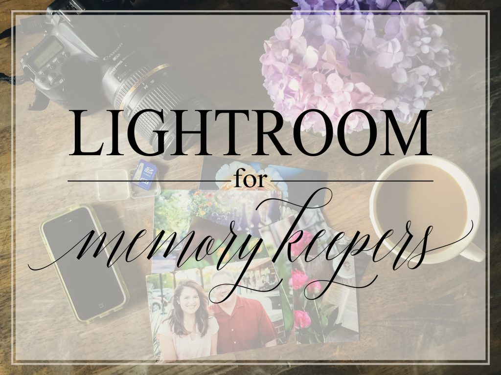 lightroom for memory keepers - an online lightroom class