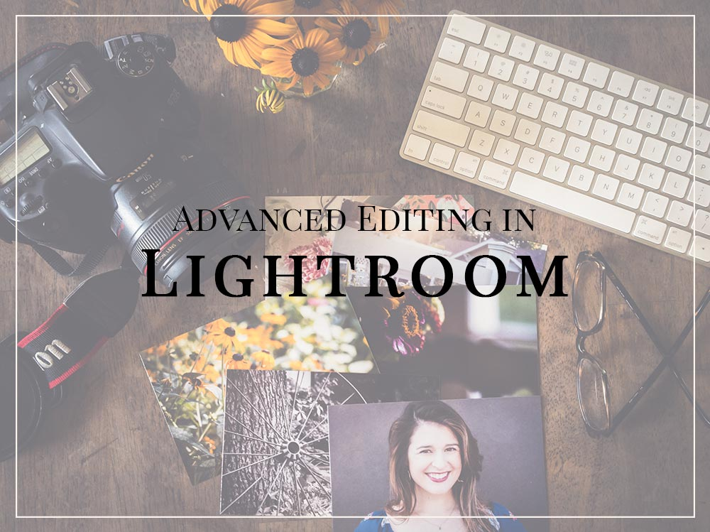 Advance Editing in Lightroom