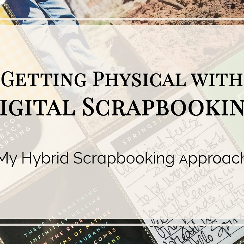 Let's Get Physical…With Digital Scrapbooking